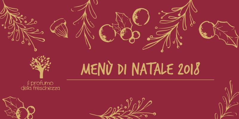 Un Menu Per Il Pranzo Di Natale.Natale 2018 All Ortodidattico Il Menu Il Profumo Della