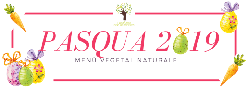 menu vegano di Pasqua 2019
