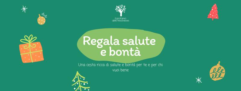 Ceste di Natale 2020 - Regala salute e bontà!